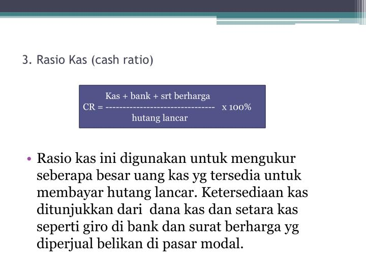3. Rasio Kas (cash ratio)