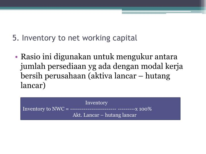 5. Inventory to net working capital