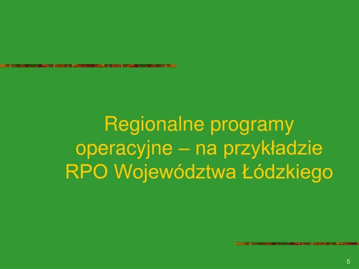 Regionalne programy operacyjne – na przykładzie RPO Województwa Łódzkiego