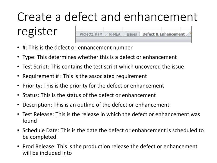 Create a defect and enhancement register