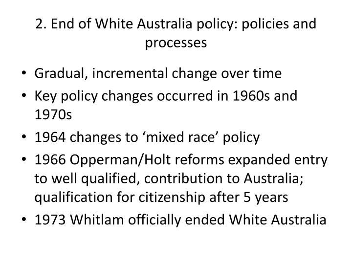 2 end of white australia policy policies and processes