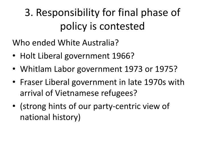 3. Responsibility for final phase of policy is contested