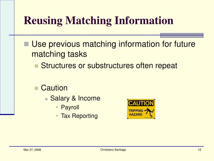 Reusing Matching Information