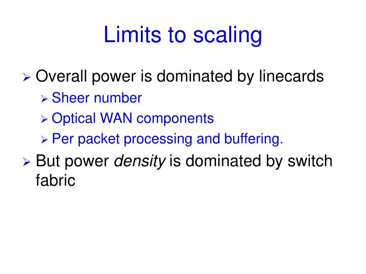 Limits to scaling
