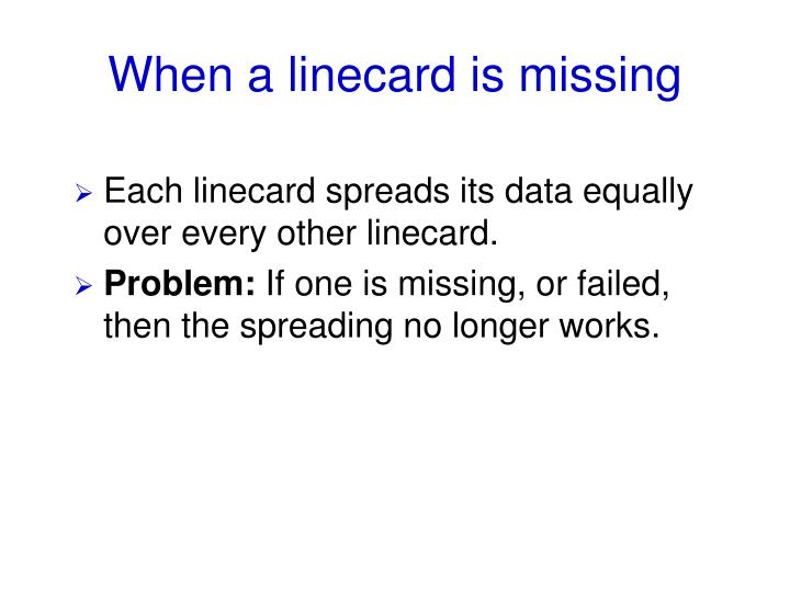 When a linecard is missing