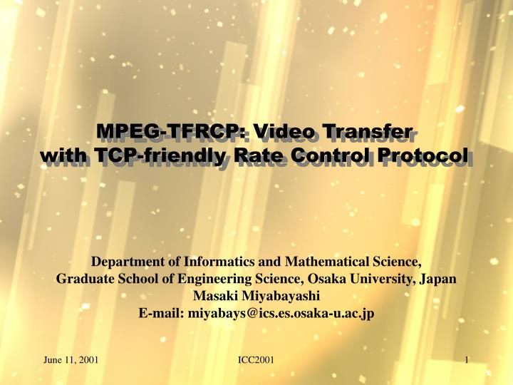 Mpeg tfrcp video transfer with tcp friendly rate control protocol