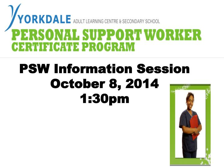 Psw information session october 8 2014 1 30pm