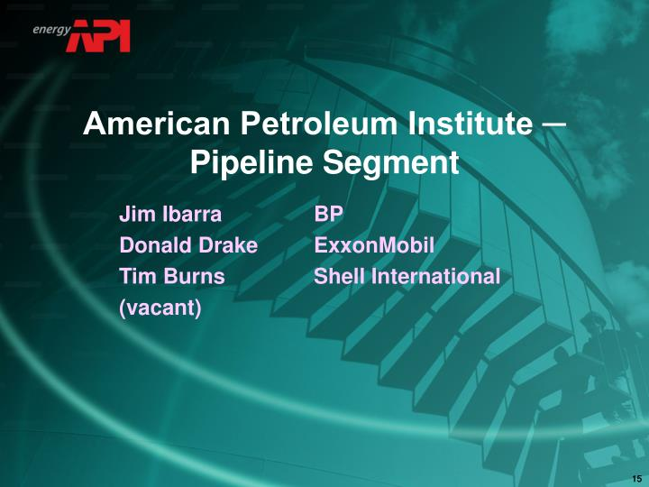 American Petroleum Institute ─ Pipeline Segment