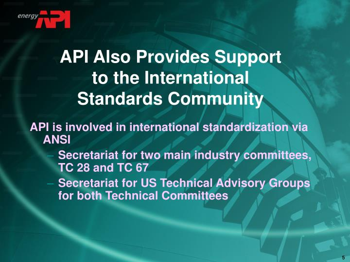 API Also Provides Support to the International Standards Community