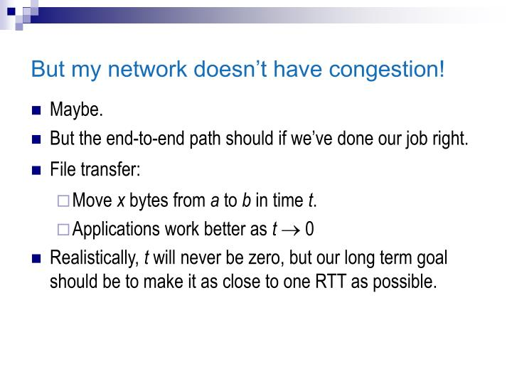 But my network doesn t have congestion