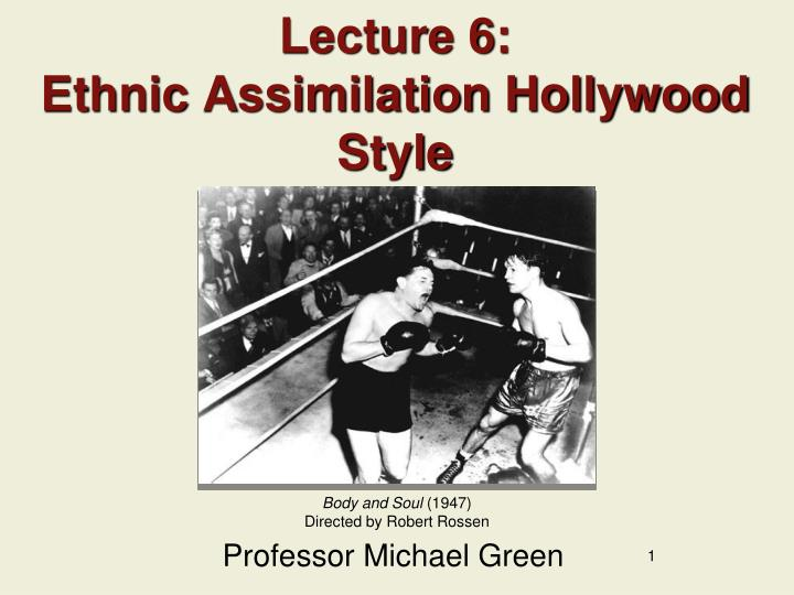 Lecture 6 ethnic assimilation hollywood style