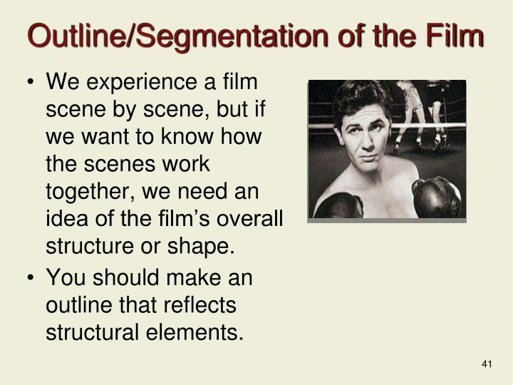 Outline/Segmentation of the Film
