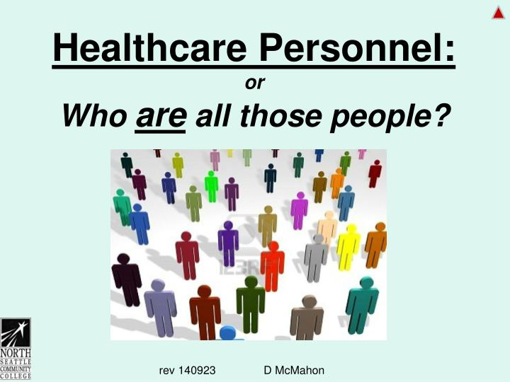Healthcare Personnel: