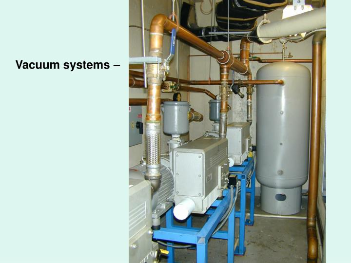 Vacuum systems –
