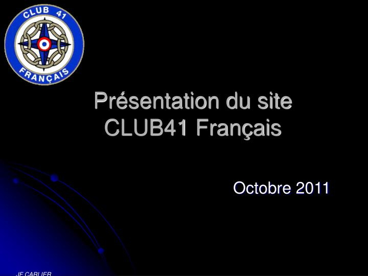 Pr sentation du site club41 fran ais