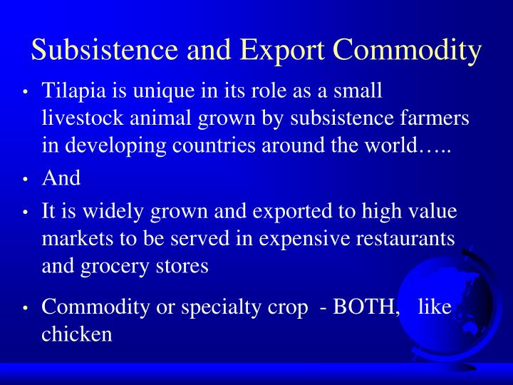 Subsistence and Export Commodity