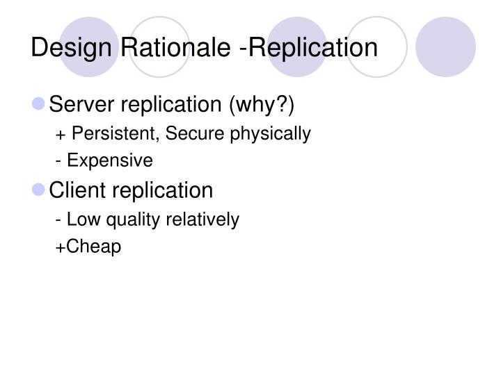 Design Rationale -Replication