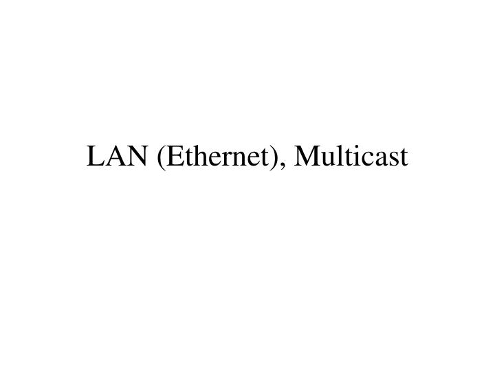 Lan ethernet multicast