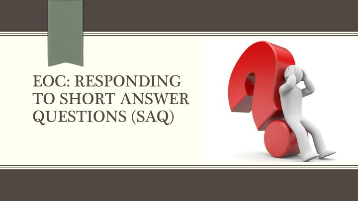 Eoc responding to short answer questions saq