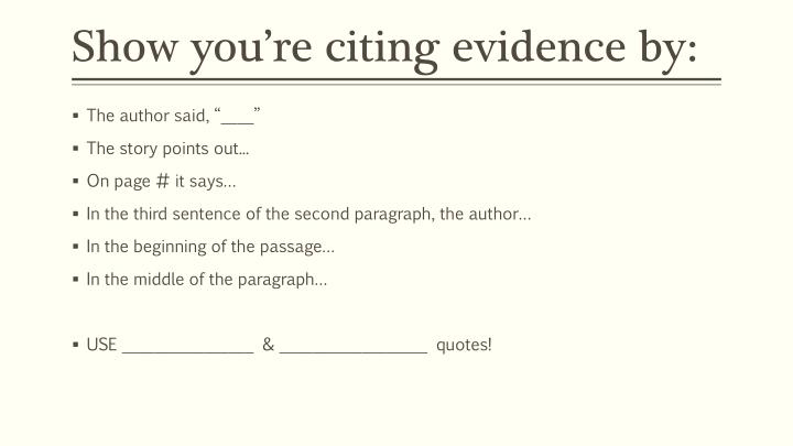 Show you're citing evidence by: