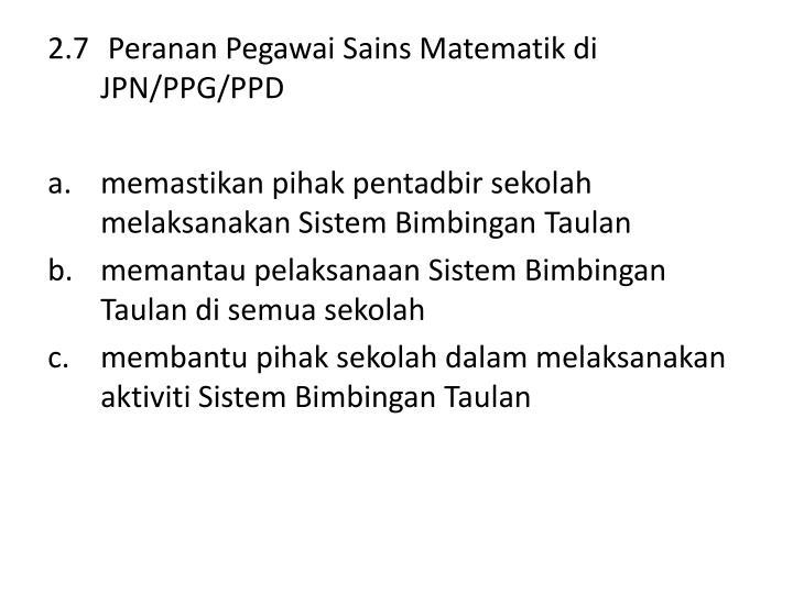 2.7 Peranan Pegawai Sains Matematik di JPN/PPG/PPD
