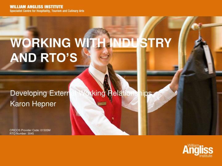 Working with industry and rto s