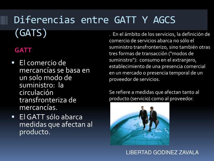 Diferencias entre GATT Y AGCS (GATS)