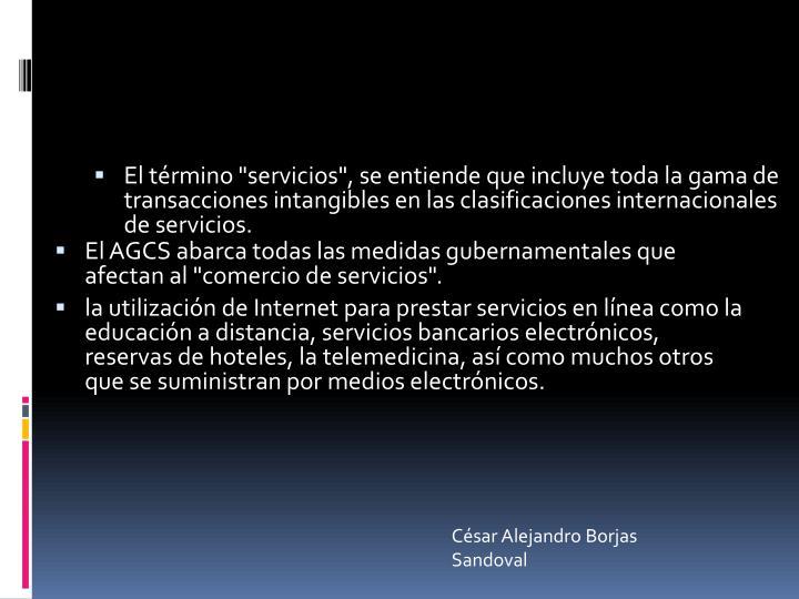 """El AGCS abarca todas las medidas gubernamentales que afectan al """"comercio de servicios""""."""