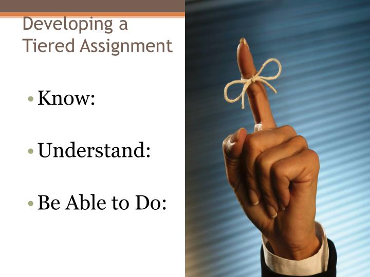 Developing a Tiered Assignment