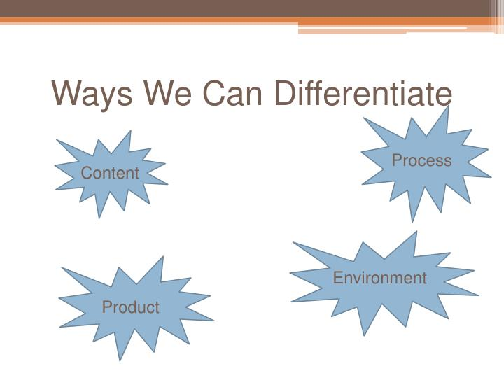 Ways We Can Differentiate
