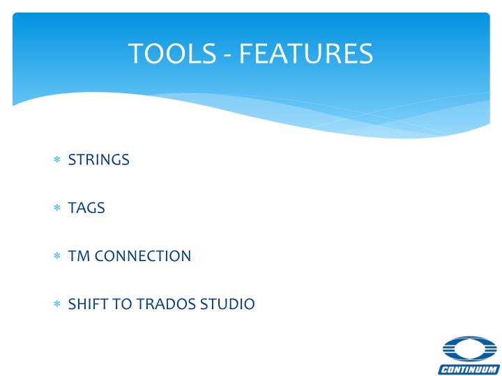 TOOLS - FEATURES