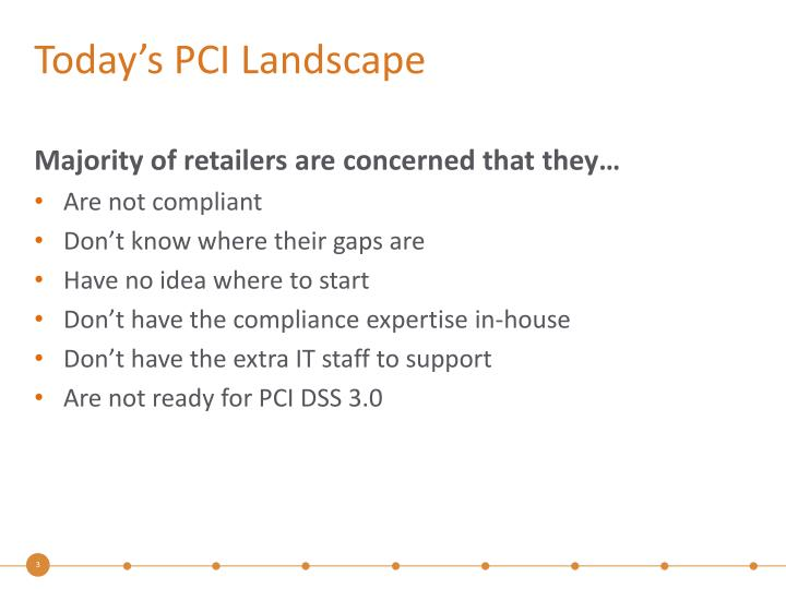 Today s pci landscape