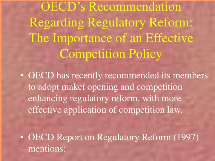 OECD's Recommendation Regarding Regulatory Reform: The Importance of an Effective Competition Policy