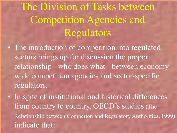 The Division of Tasks between Competition Agencies and Regulators