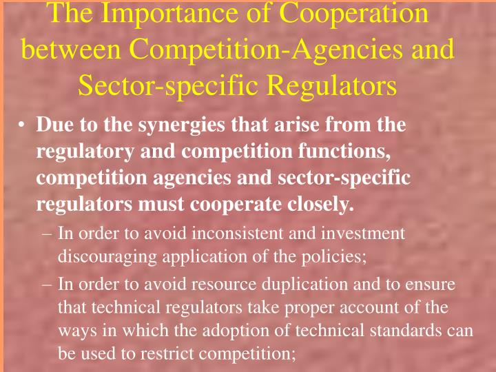 The Importance of Cooperation between Competition-Agencies and Sector-specific Regulators
