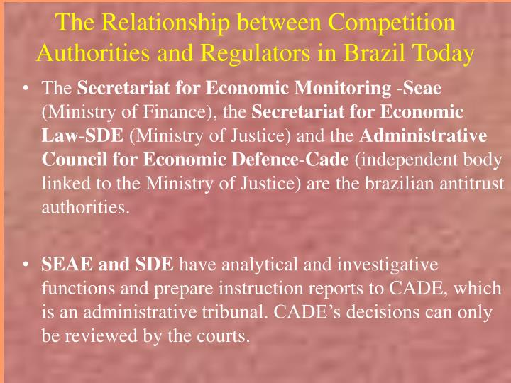 The Relationship between Competition Authorities and Regulators in Brazil Today