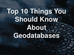 top 10 things you should know about geodatabases