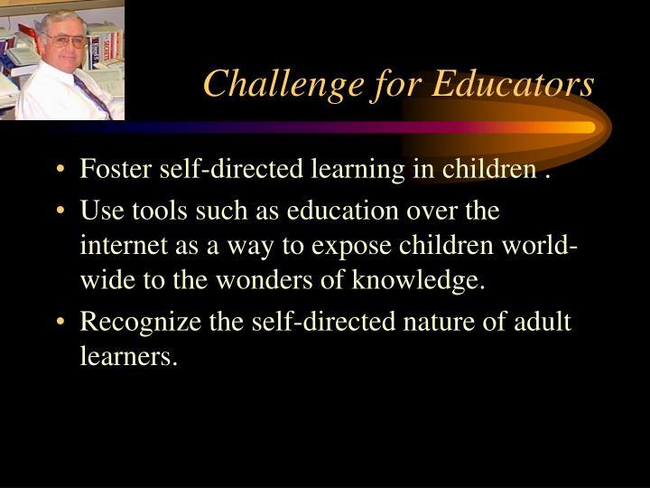 Challenge for Educators