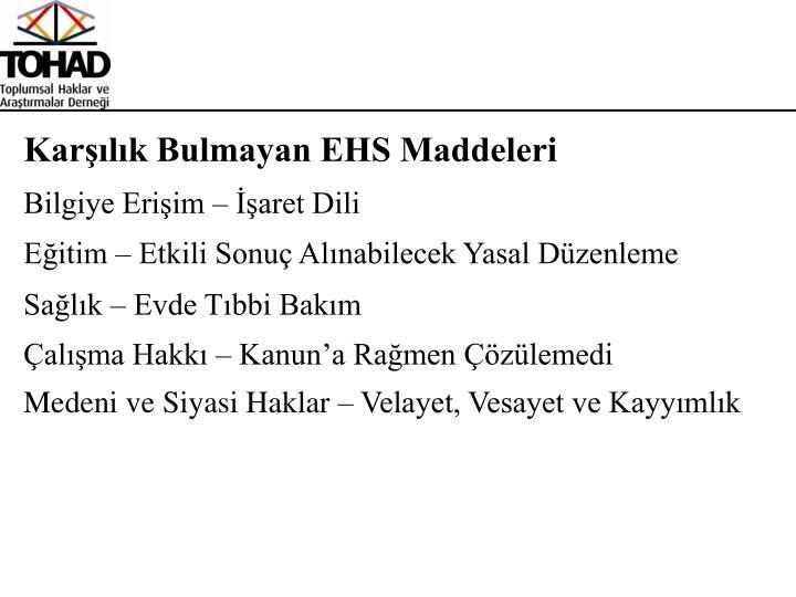 Karşılık Bulmayan EHS Maddeleri