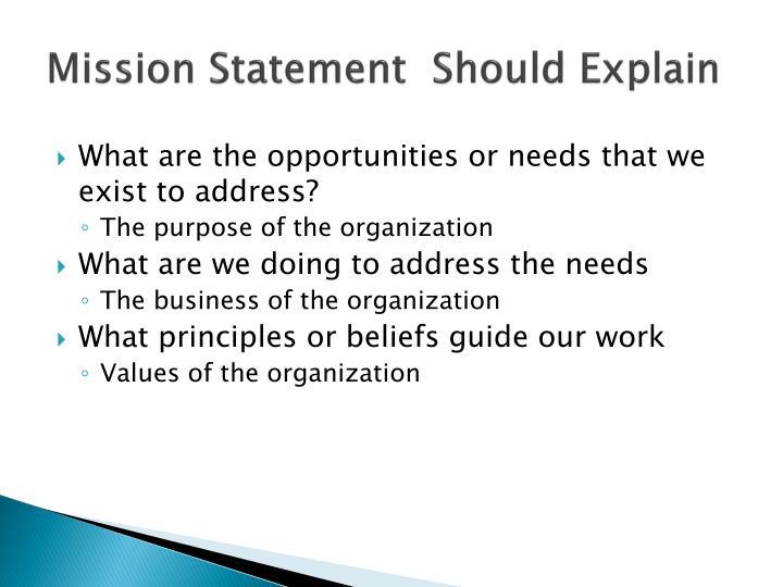 Mission Statement  Should Explain
