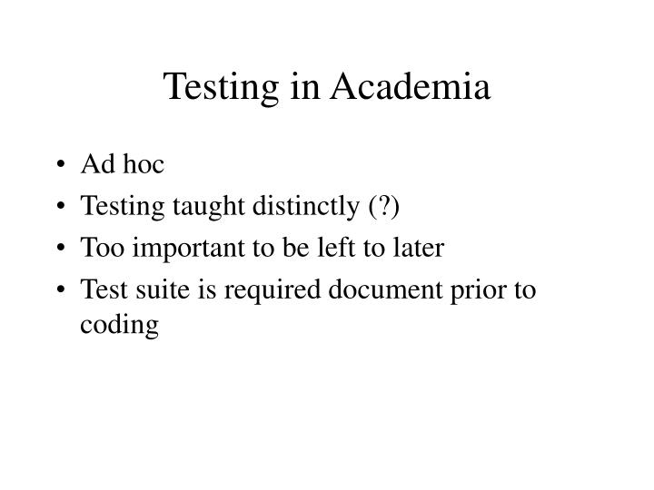 Testing in academia