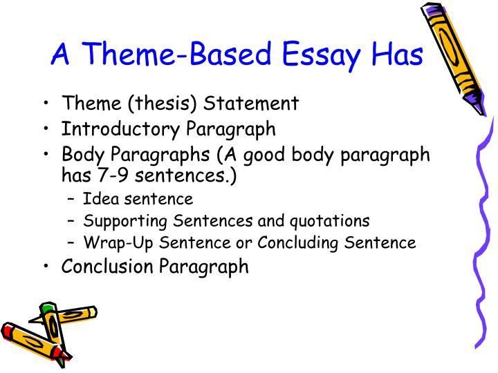 A theme based essay has