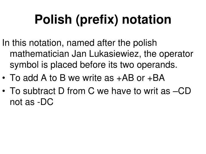 Polish (prefix) notation
