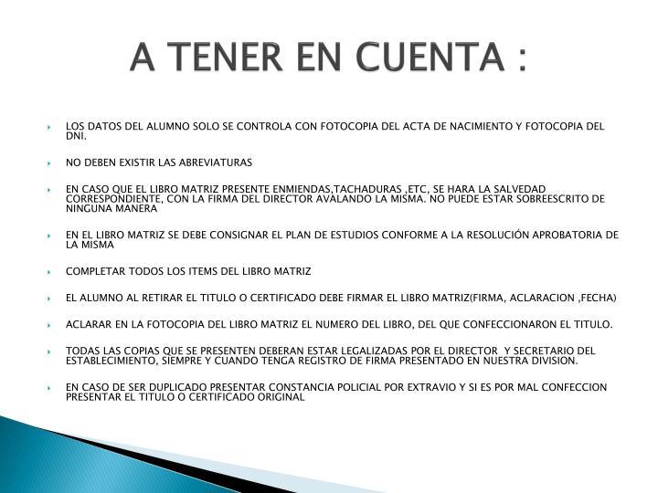 A TENER EN CUENTA :