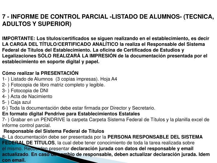 7 - INFORME DE CONTROL PARCIAL -LISTADO DEALUMNOS-(TECNICA, ADULTOS Y SUPERIOR)