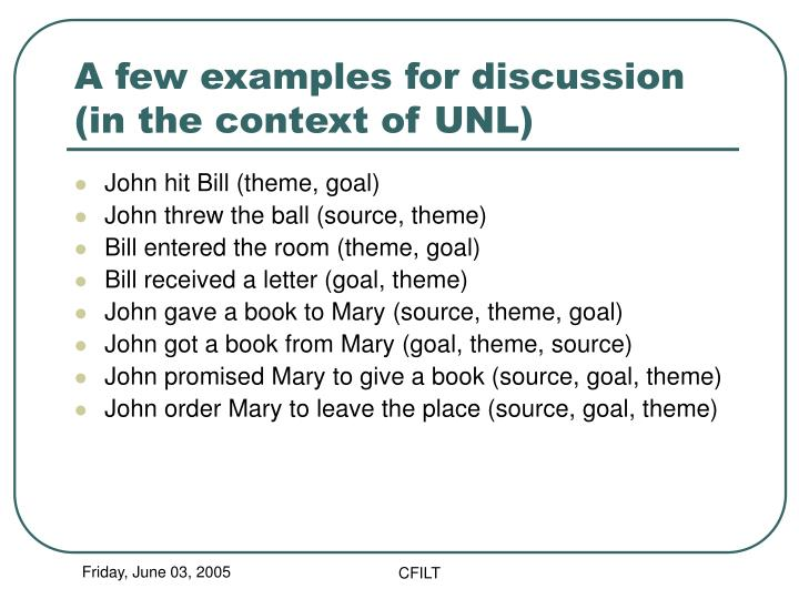 A few examples for discussion (in the context of UNL)