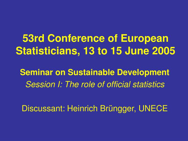 53rd conference of european statisticians 13 to 15 june 2005