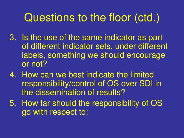 Questions to the floor (ctd.)