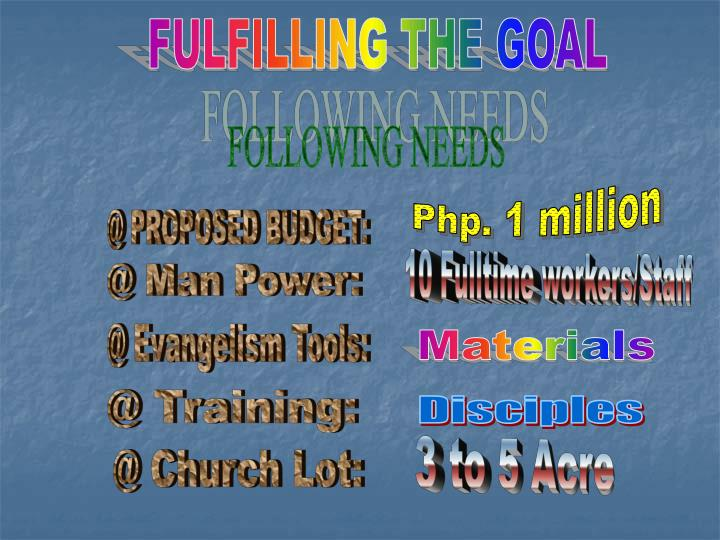 FULFILLING THE GOAL