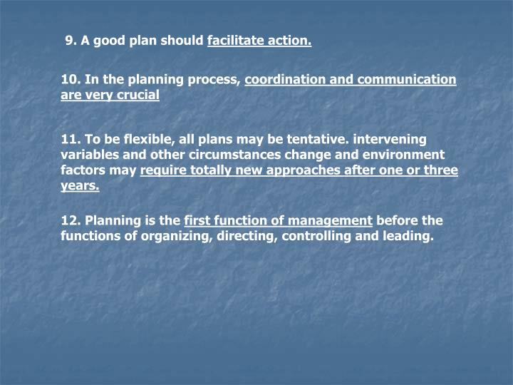 9. A good plan should